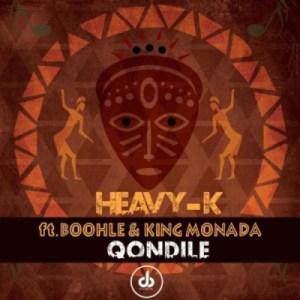 Heavy K - Qondile ft. Boohle & King Monada